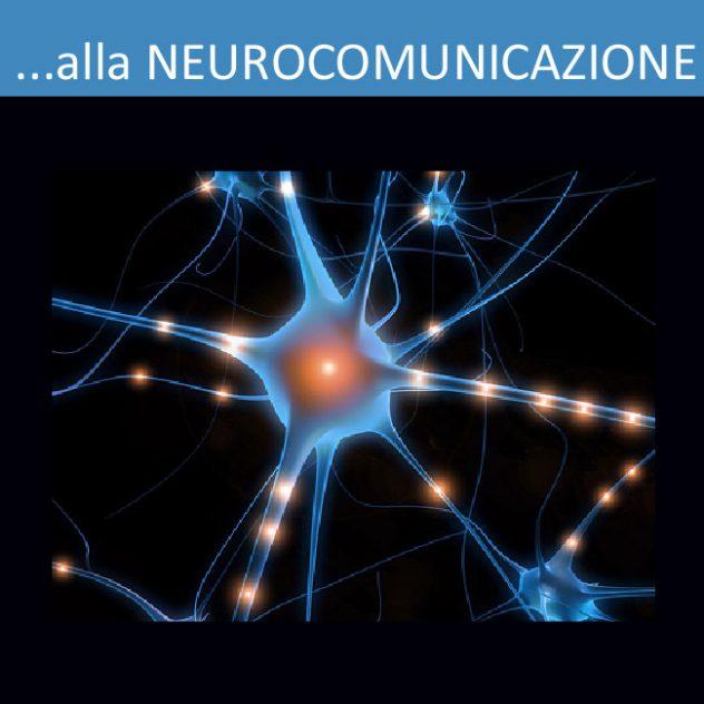 ... alla NeuroComunicazione