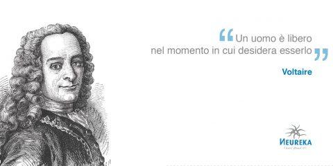 """""""un uomo e libero nel momento in cui desidera esserlo"""" Voltaire"""