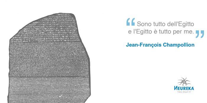 """Sono tutto dell'Egitto e l'Egitto è tutto per me."""" Jean-François Champollion, colui che ha decifrato i geroglifici, citato da Martin Kurt"""