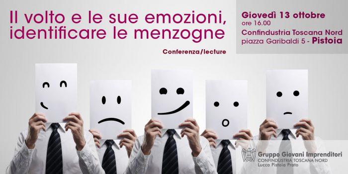 Conferenza - Il volto e le sue emozioni, identificare le menzogne giovedì 13 ottobre ore 16.00 Confindustria Toscana Nord - piazza Garibaldi 5 Pistoia