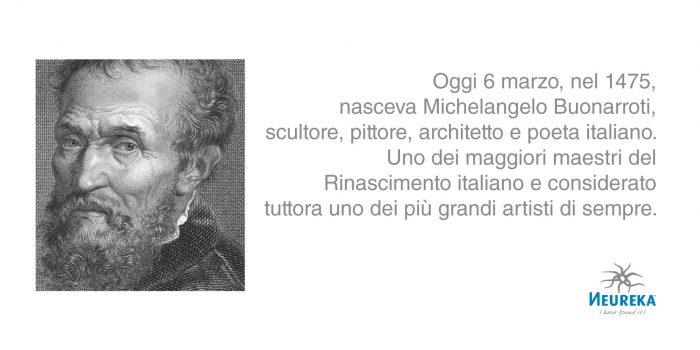 nasceva oggi, il 6 marzo 1475, Michelangelo Buonarroti