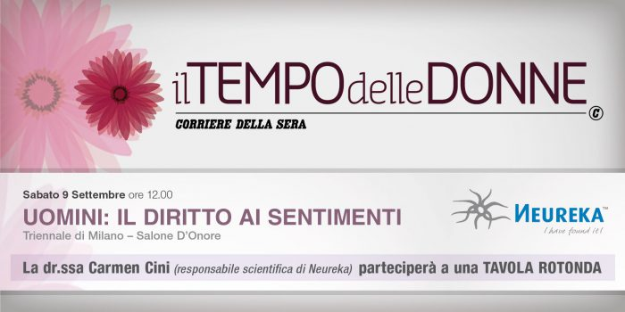 A Il Tempo delle Donne, Sabato 9 Settembre ore 12.00 la dr.ssa Carmen Cini (responsabile scientifica di Neureka) parteciperà a UOMINI: IL DIRITTO AI SENTIMENTI