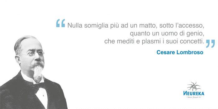 Cesare Lombroso, attento ai rapporti tra genio, follia e crimine, che indaga con metodo medico-psicologico