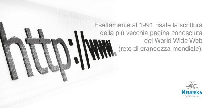 Esattamente al 13 novembre del 1991 risale la scrittura della più vecchia pagina conosciuta del World Wide Web (rete di grandezza mondiale)