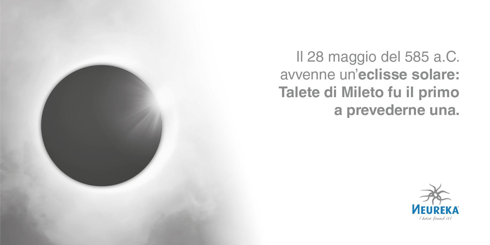 Una eclisse, il 28 maggio 585 a.C. fu la prima di cui è nota la previsione