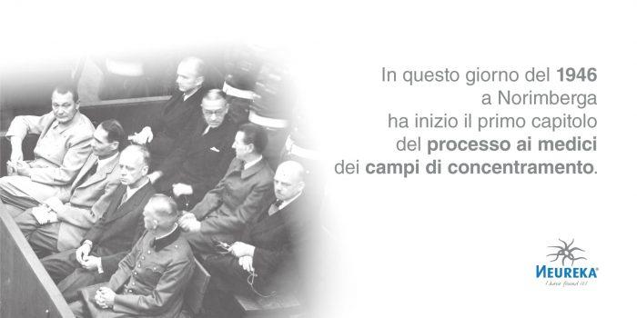 Il 9 dicembre 1946 a Norimberga ha inizio il primo capitolo del processo ai medici dei campi di concentramento