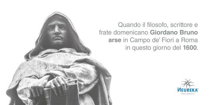 Quando il filosofo, scrittore e frate domenicano Giordano Bruno arse in Campo de' Fiori a Roma in questo giorno del 1600