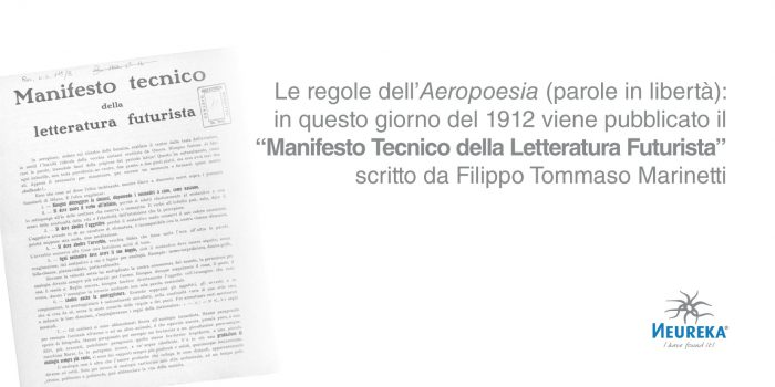 """Le regole dell'""""Aeropoesia"""" (parole in libertà): in questo giorno del 1912 viene pubblicato il """"Manifesto Tecnico della Letteratura Futurista"""" scritto da Filippo Tommaso Marinetti"""