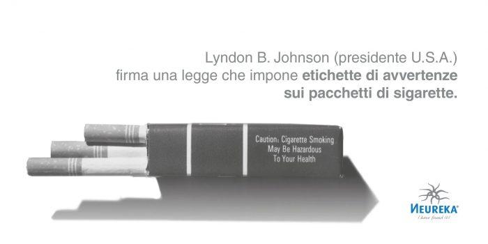 Lyndon B. Johnson (presidente U.S.A.) firma una legge che impone etichette di avvertenze sui pacchetti di sigarette