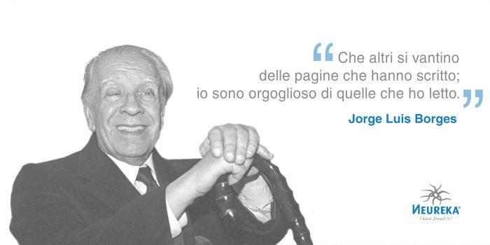 Jorge Francisco Isidoro Luis Borges Acevedo (Buenos Aires, 24 agosto 1899 - Ginevra, 14 giugno 1986) è stato uno scrittore argentino, saggista, poeta e traduttore, e una figura chiave sia per la letteratura di lingua spagnola che per la letteratura universale.
