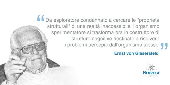 Nasceva OGGI un importante esponente del COSTRUTTIVISMO: il filosofo e CIBERNETICO tedesco Ernst von Glasersfeld