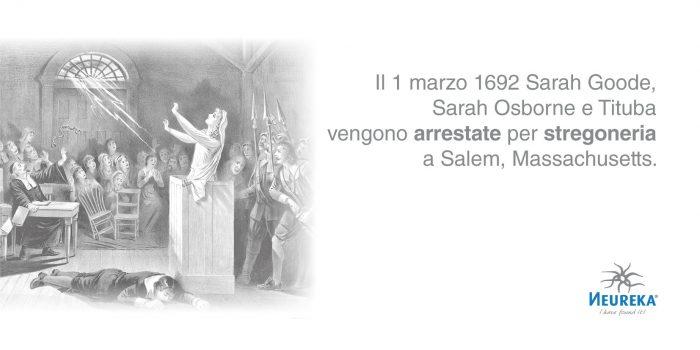 Il 1 marzo 1692 Sarah Goode, Sarah Osborne e Tituba vengono ARRESTATE per STREGONERIA a Salem, Massachusetts