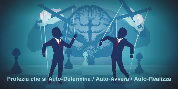 Il Teorema di Thomas. Profezia che si Auto-Determina / Auto-Avvera / Auto-Realizza