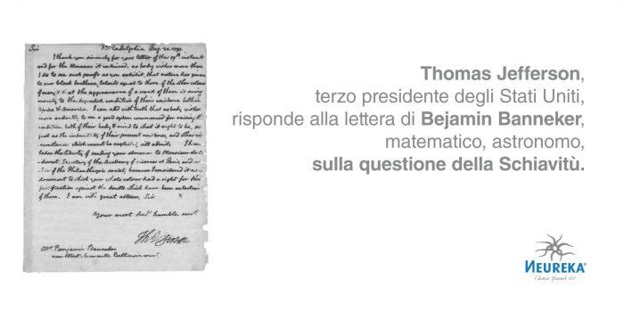Thomas Jefferson, terzo presidente degli Stati Uniti, risponde alla Lettera di Bejamin Banneker, matematico, astronomo, sulla questione della Schiavitù
