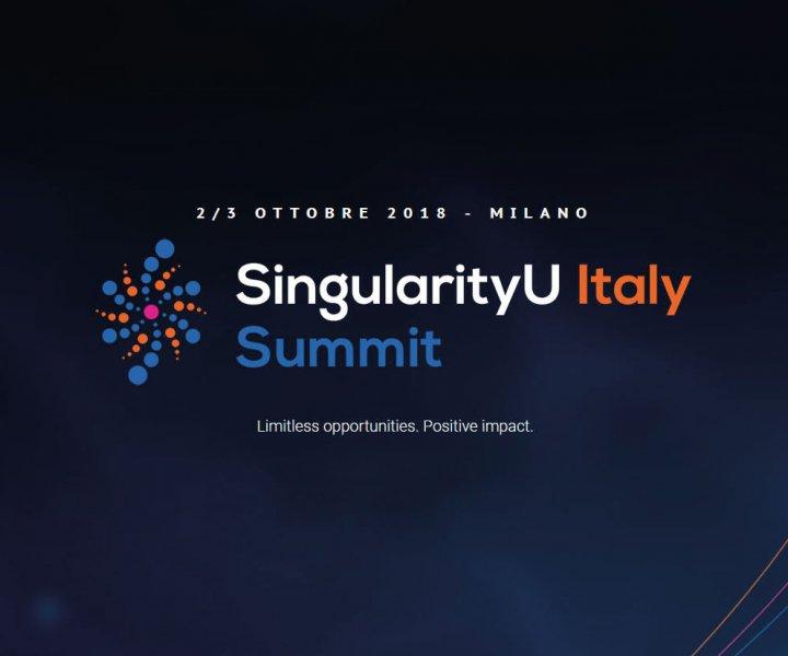 Il 2-3 ottobre SingularityU Italy Summit 2018 ti aspetta a Milano per mostrarti l'evoluzione delle tecnologie e il futuro del mondo